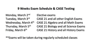 9 Weeks Exam Schedule * CASE Testing